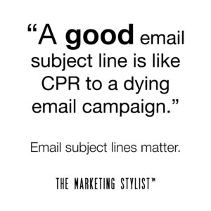 Give Your Email Campaign a Fighting Chance. Email subject lines matter. A message from The Marketing Stylist™