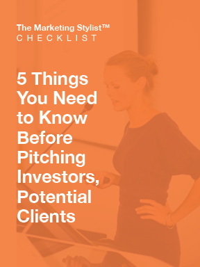 5 things you need to know before pitching investors and clients with the marketing stylist™ lisa n. alexander